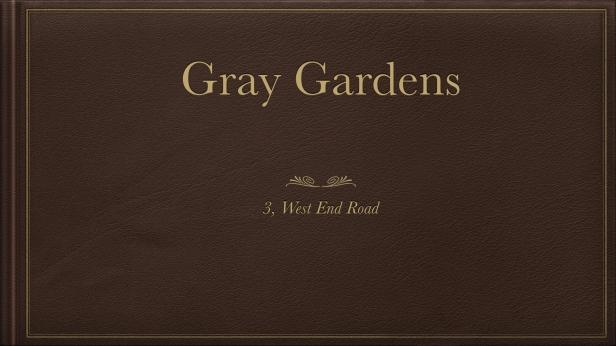 gray gardens.001